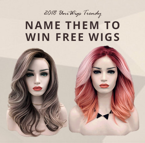 Name 2018 UniWigs Trendy New Arrivals to Win Free Wigs