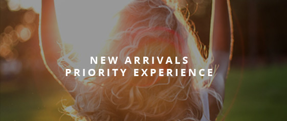 New Arrivals Priority Experience